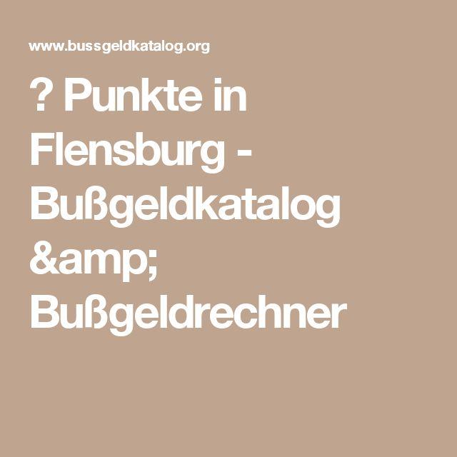 ▷ Punkte in Flensburg - Bußgeldkatalog & Bußgeldrechner