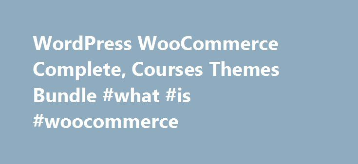 WordPress WooCommerce Complete, Courses Themes Bundle #what #is #woocommerce http://florida.nef2.com/wordpress-woocommerce-complete-courses-themes-bundle-what-is-woocommerce/  # WordPress WooCommerce Complete, Courses + Themes Bundle This course takes you step-by-step through the process of adding a shopping cart to your WordPress website and collecting money for your products or services — no prior ecommerce experience is necessary. The course is designed as a quick-start (about 60 minutes)…