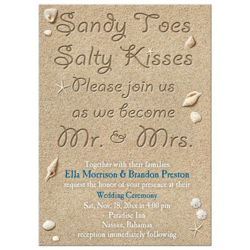 'Sandy Toes and Salty Kisses please join us as we become Mr. and Mrs.', written on beach sand decorates this destination wedding invitation. This cute saying is accented with starfish, seashells and sand dollars making it perfect for the beach, destination, tropical or seaside wedding.