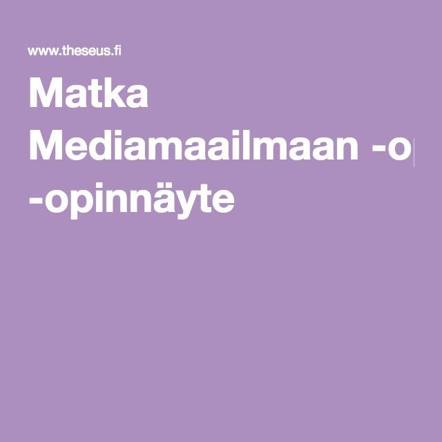 Matka Mediamaailmaan : Mediakasvatuksen toteuttaminen varhaiskasvatuksessa ja mediakasvatukselliset toimintatuokiot Kellomäen päiväkodin viisivuotiaiden ryhmässä. Lapin AMK