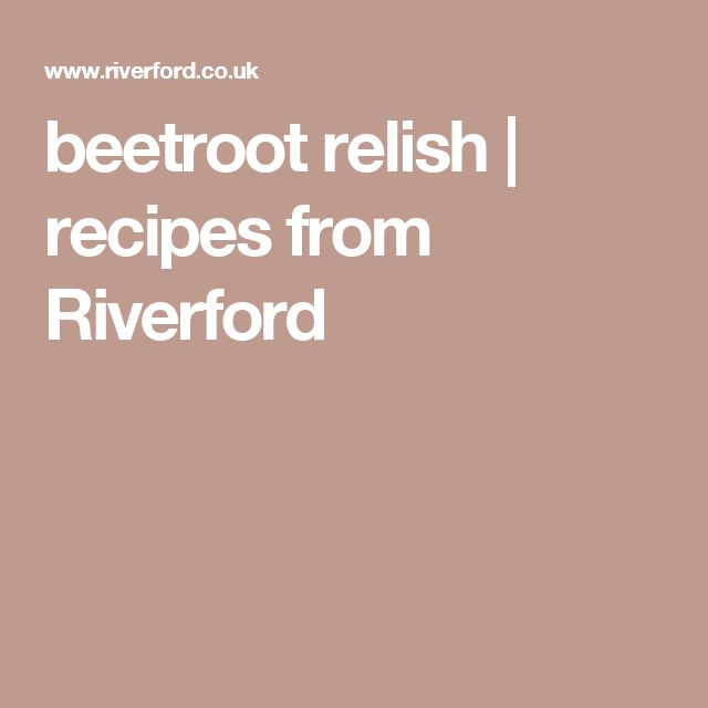 beetroot relish | recipes from Riverford