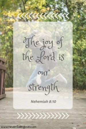 The Joy of the Lord. Nehemiah 8:10. Don't let anything steal God's joy from you. Read more in the post.