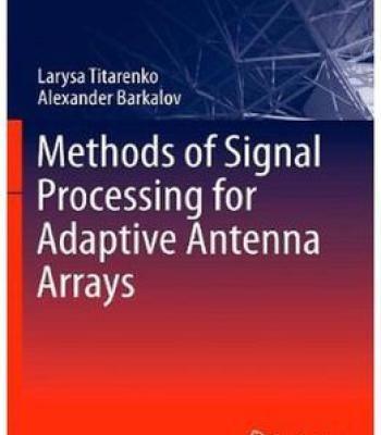 Methods Of Signal Processing For Adaptive Antenna Arrays PDF