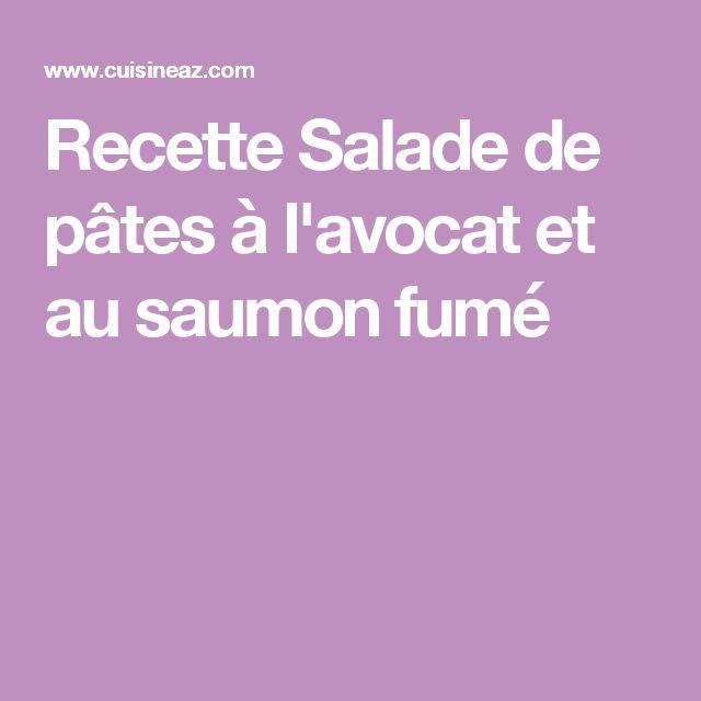 Recette Salade de pâtes à l'avocat et au saumon fumé
