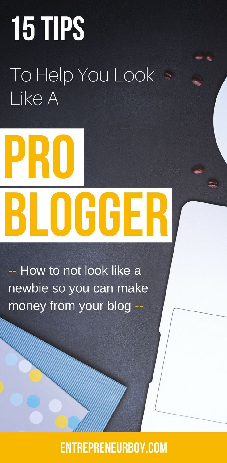 15 steps to look like a pro blogger - not a newbie. These are the blogging mistakes to avoid. Learn how to not look like a newbie so you can start making money from your blog