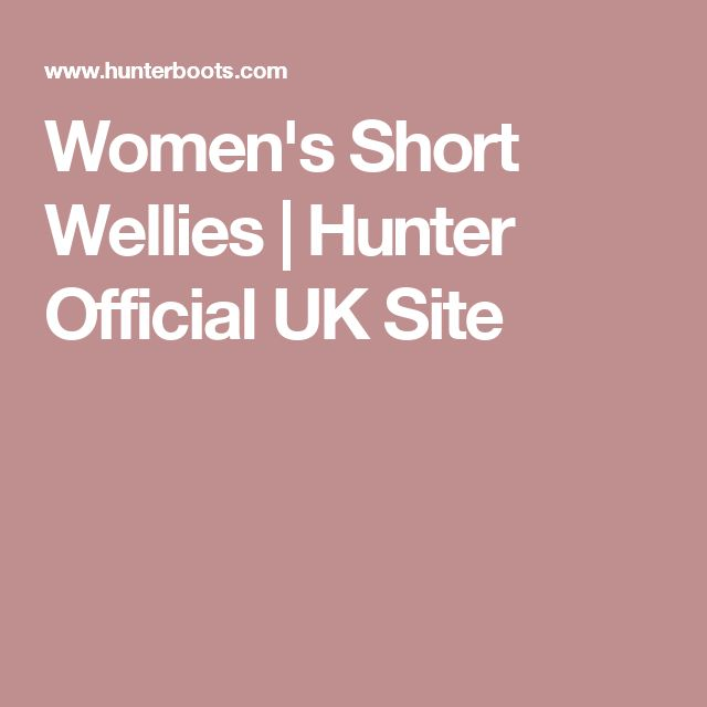 Women's Short Wellies | Hunter Official UK Site