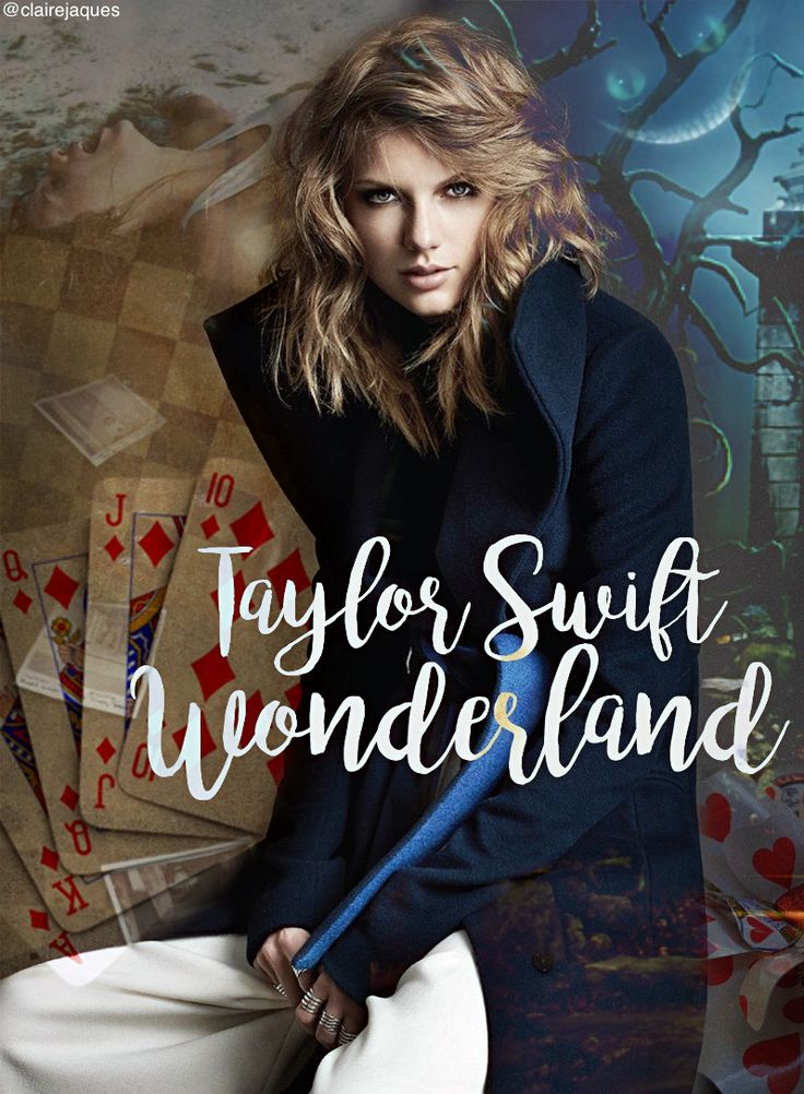 Taylor Swift Wonderland Edit by Claire Jaques