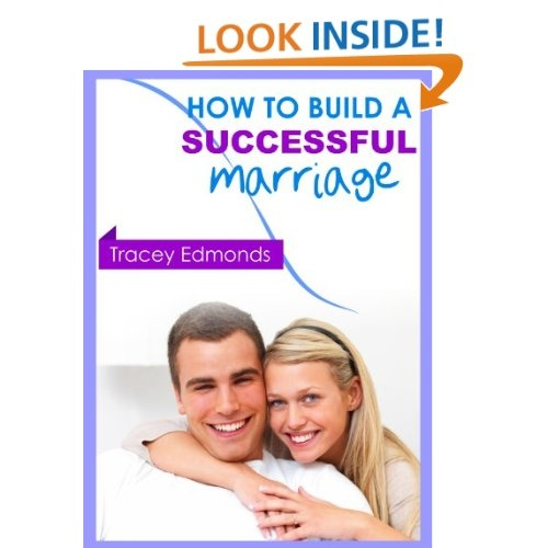 How to Build a Successful Marriage: Tracey Edmonds: Amazon.com: Kindle Store