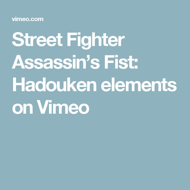 Street Fighter Assassin's Fist: Hadouken elements on Vimeo