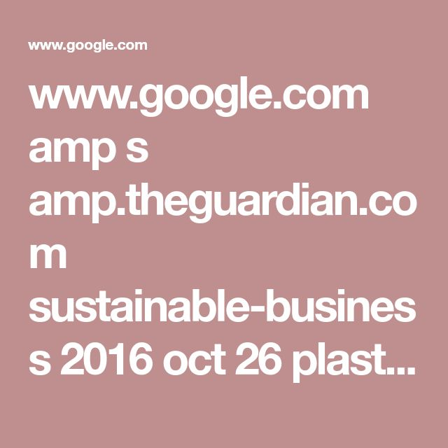 www.google.com amp s amp.theguardian.com sustainable-business 2016 oct 26 plastics-food-packaging-microplastics-waste-ocean-pollution-compost-snact-tipa-nestle-usda
