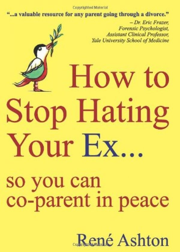 How to Stop Hating Your Ex: so you can co-parent in peace.  i`am going to buy this hopefully it can help my situation.