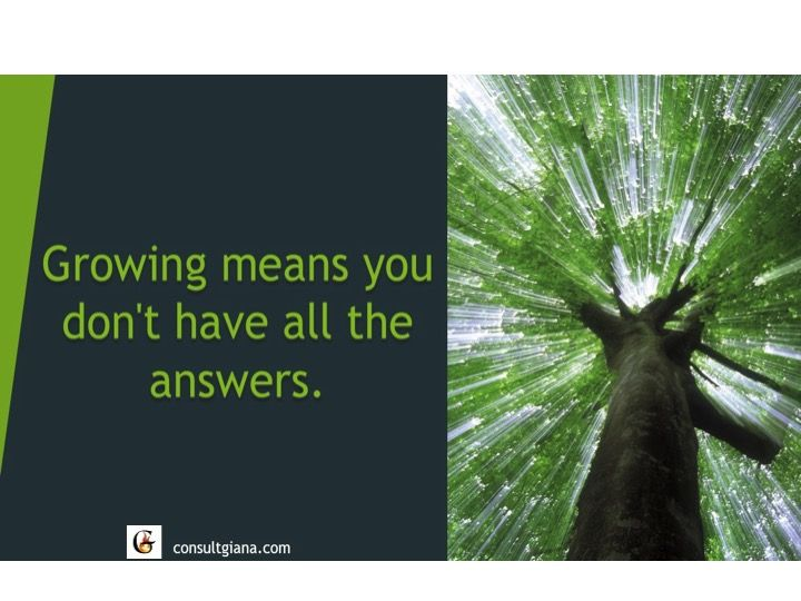 Growing means you don't have all the answers!  #CEO #Leaders #Change