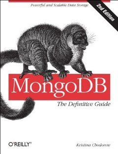 MongoDB: The Definitive Guide by Kristina Chodorow. $27.68. Author: Kristina Chodorow. Edition - Second Edition. Publisher: O'Reilly Media; Second Edition edition (June 22, 2013). Publication: June 22, 2013