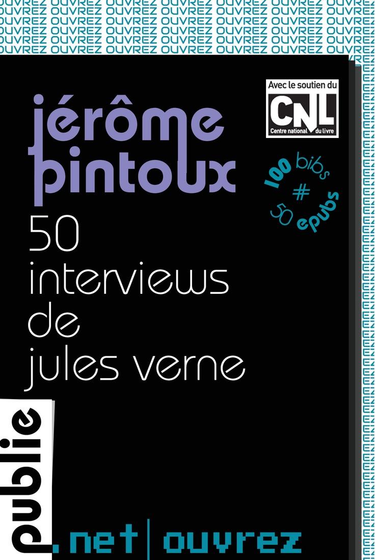 50 interviews de Jules Verne, Jérôme Pintoux