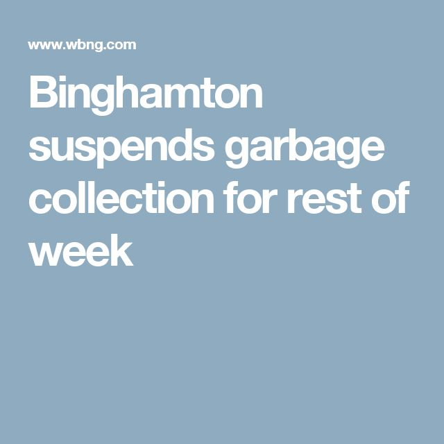 Binghamton suspends garbage collection for rest of week