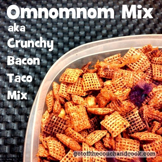 Omnomnom aka Crunchy Bacon Taco Mix | Get Off The Couch and Cook | Pi ...