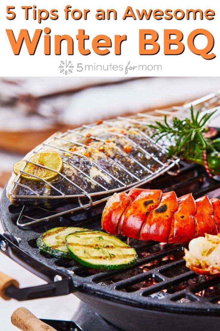 Winter Grilling 5 Tips For Hosting An Awesome Winter Bbq 5 Minutes For Mom Food Bbq Grilling Recipes