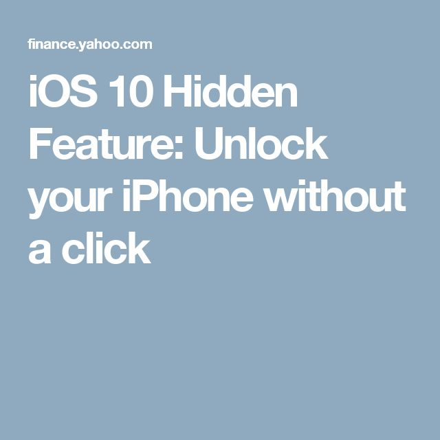 iOS 10 Hidden Feature: Unlock your iPhone without a click
