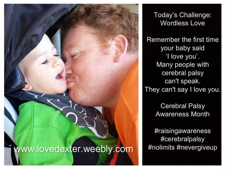 "Wordless Love - Some people with cerebral palsy are non-verbal. They may never say ""I love you"". This can be heartbreaking."