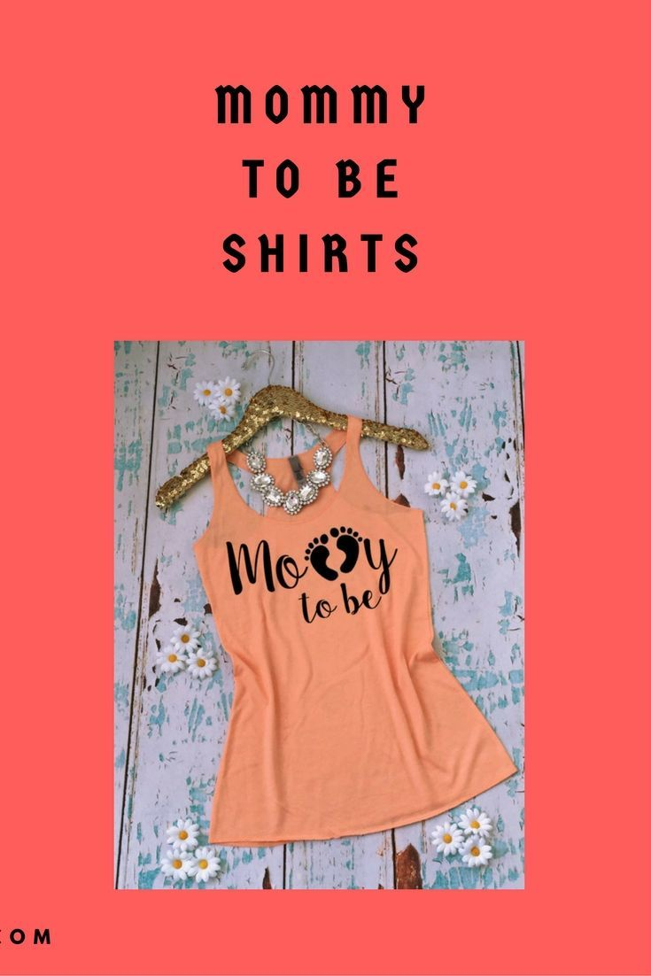 265959ef5 Cute Mommy to be shirts and tank tops. #Prom… | Christmas, Valentines, St.  Patrick's, Easter, Memorial Day, 4th of July, Thanksgiving, gifts and decor  ...