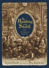 The Hunting of the Snark: An Agony in Eight Fits written by Lewis Carroll, illustrated by Oleg Lipchenko