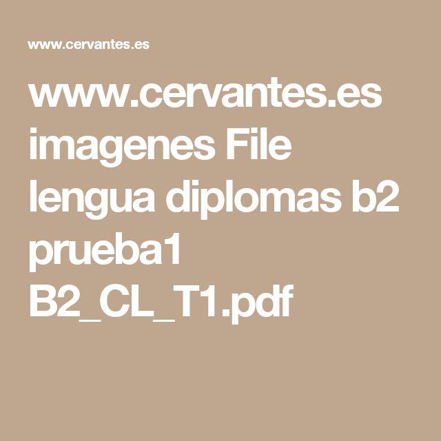 www.cervantes.es imagenes File lengua diplomas b2 prueba1 B2_CL_T1.pdf