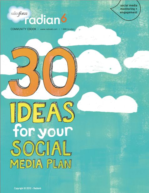30 Ideas For Your Social Media Plan by Radian6 #ebook