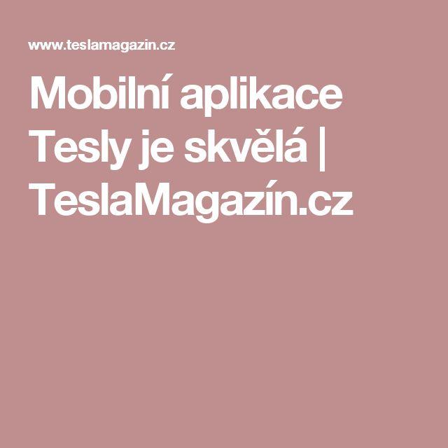 Mobilní aplikace Tesly je skvělá | TeslaMagazín.cz