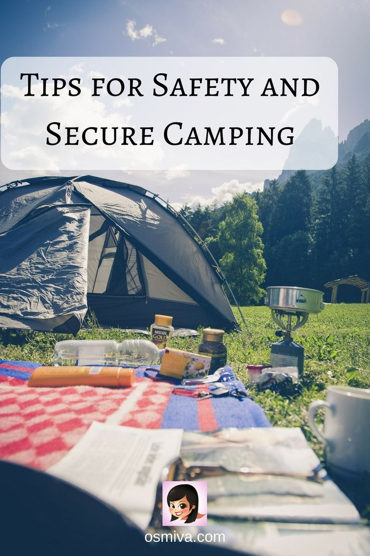 Tips for Safety and Secure Camping #traveltips #campingtrips #campingsafetytips #safety #outdoors #osmiva