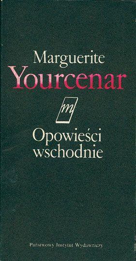 Opowieści wschodnie, Marguerite Yourcenar, PIW, 1988, http://www.antykwariat.nepo.pl/opowiesci-wschodnie-marguerite-yourcenar-p-14706.html