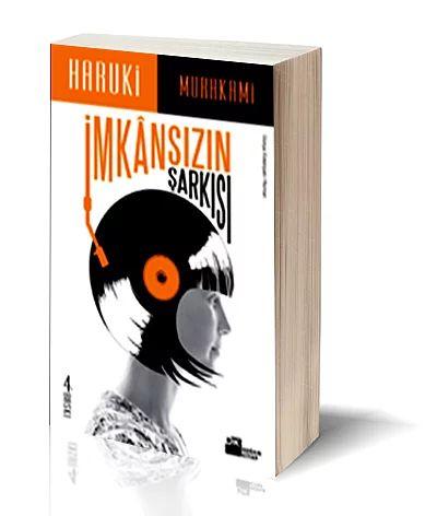 """""""İmkânsızın Şarkısı"""", (1987) Haruki Murakami"""