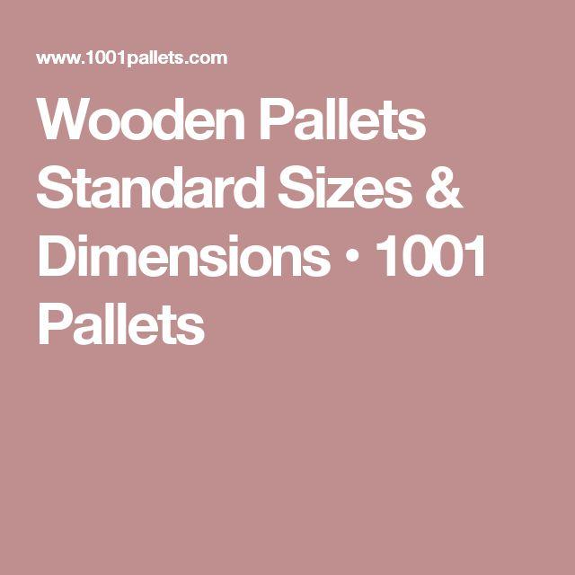 Wooden Pallets Standard Sizes & Dimensions • 1001 Pallets