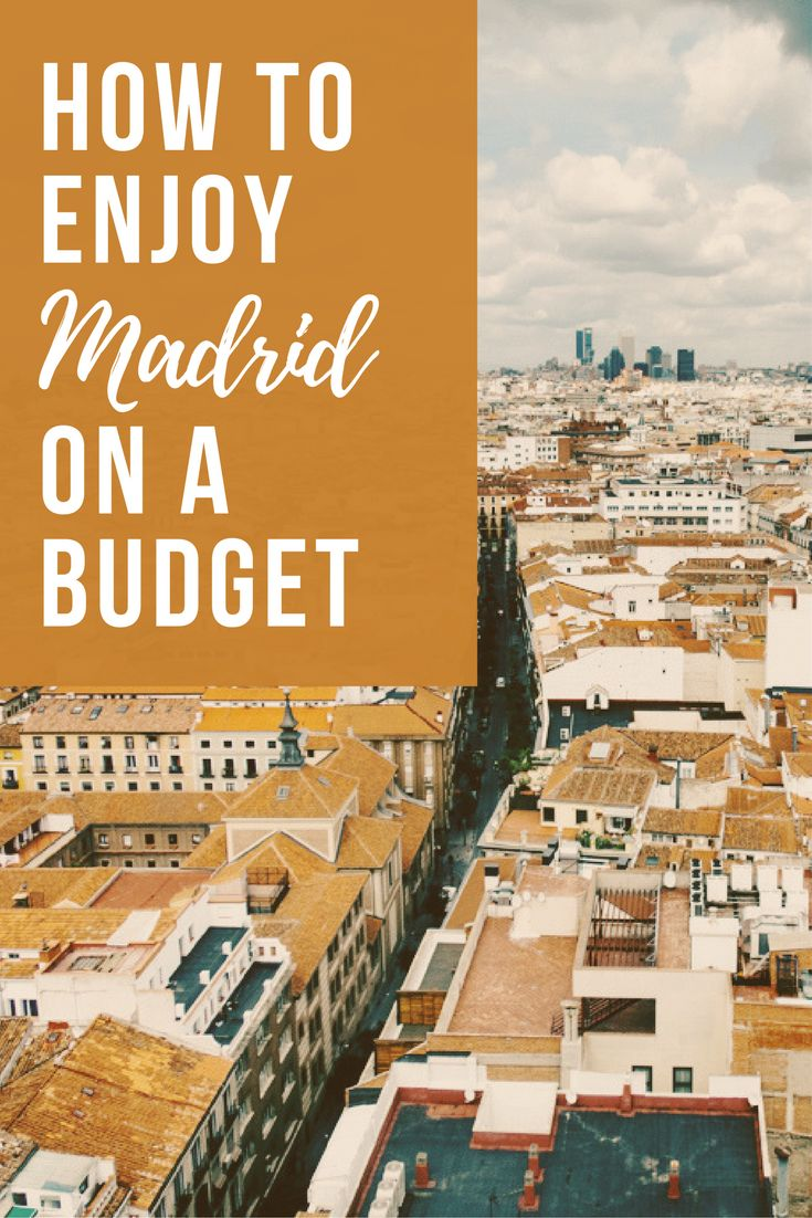 How to enjoy a visit to Madrid on a budget!