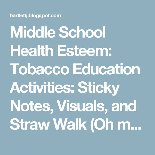 Middle School Health Esteem: Tobacco Education Activities: Sticky Notes, Visuals, and Straw Walk (Oh my!)