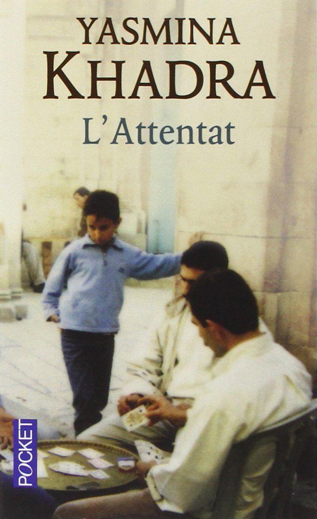 Amazon.fr - L'attentat - Yasmina KHADRA - Livres