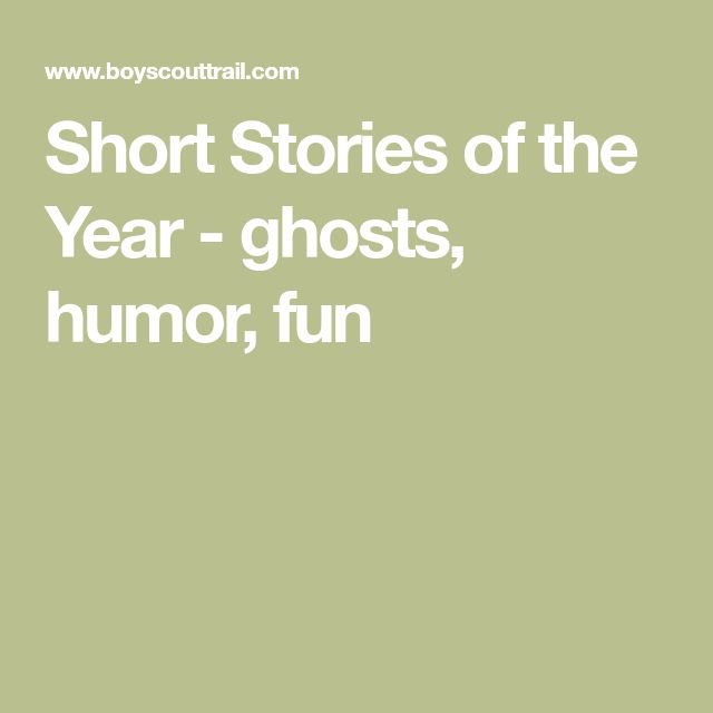 Short Stories of the Year - ghosts, humor, fun