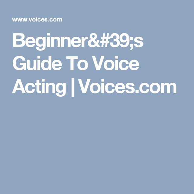 Beginner's Guide To Voice Acting | Voices.com
