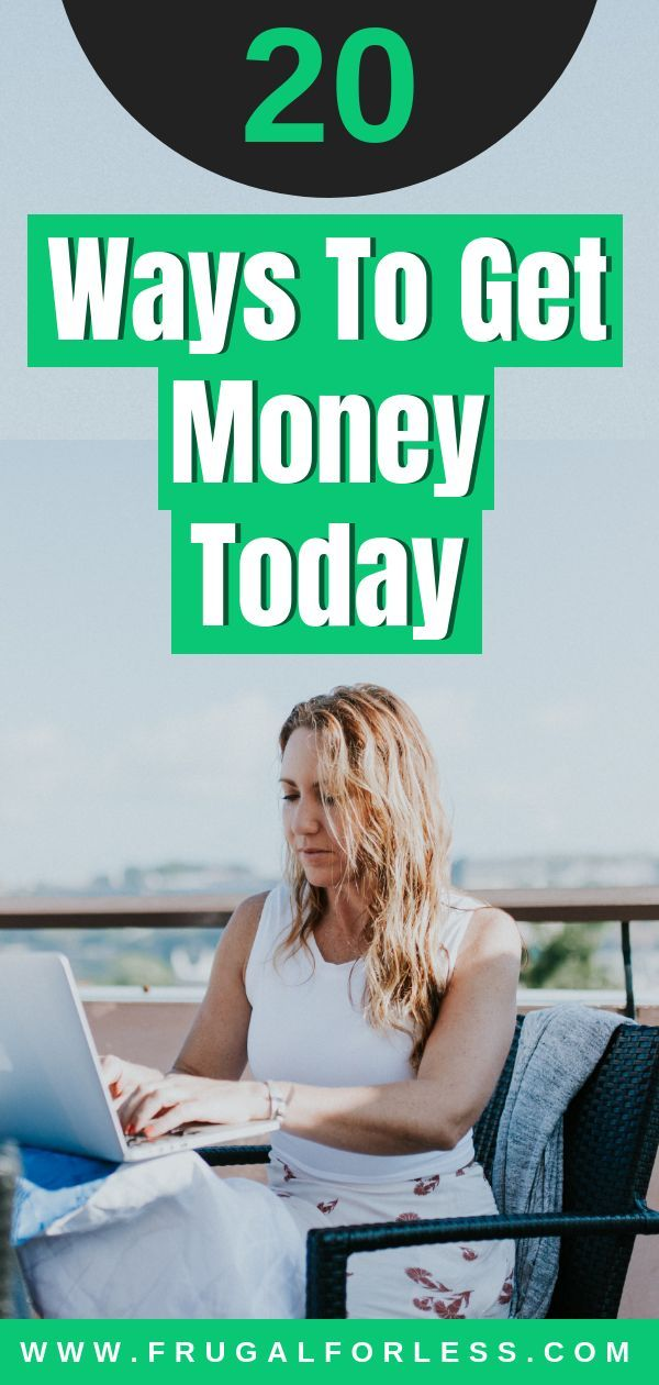20+ Ways to Get Money Today