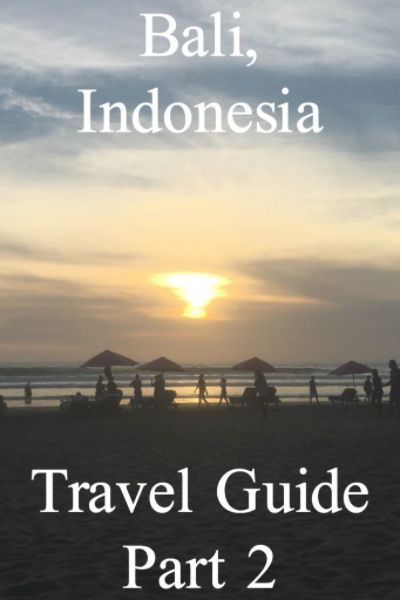 Bali, Indonesia Travel Guide Part 2 - In this blog post you will read about where the best places are to stay, what activities to see and do, accommodation suggestions, transportation options and more!