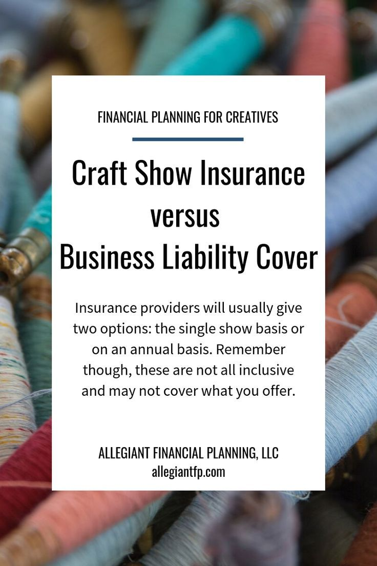 Craft Show Insurance Provides Coverage When Creatives Attend Fairs Shows And Other Events With Their Handmade