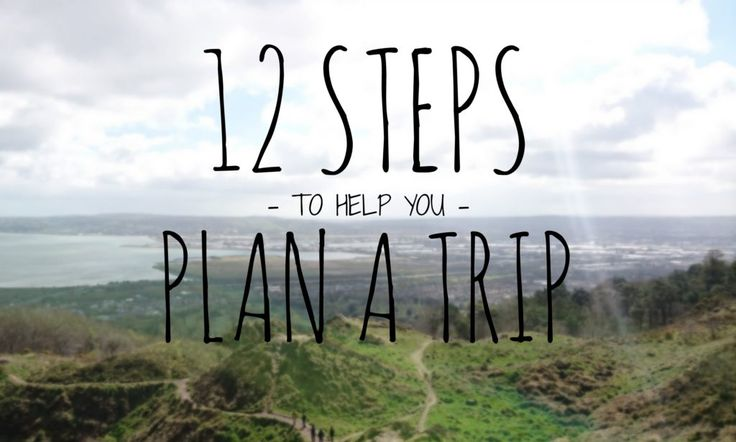 12 Steps to Help you Plan a Trip  #backpacking #traveltips #advice #steps #travelling #solotraveller #travelplanning #trip #wanderlust #blog #help #theworld #worldtravel