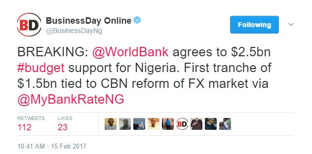 The International Bank for Reconstruction and Development popularly known as the World Bank has agreed to give Nigeria a $2.5bn loan  According to a tweet by Business Day Online a Nigerian newspaper the first tranche of $1.5bn is tied to a reform of Nigeria's Forex market.