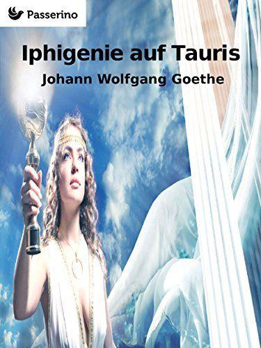 Iphigenie auf Tauris von Johann Wolfgang Goethe, http://www.amazon.de/dp/B017V0D5SK/ref=cm_sw_r_pi_dp_Hwjrwb1SX5FSR