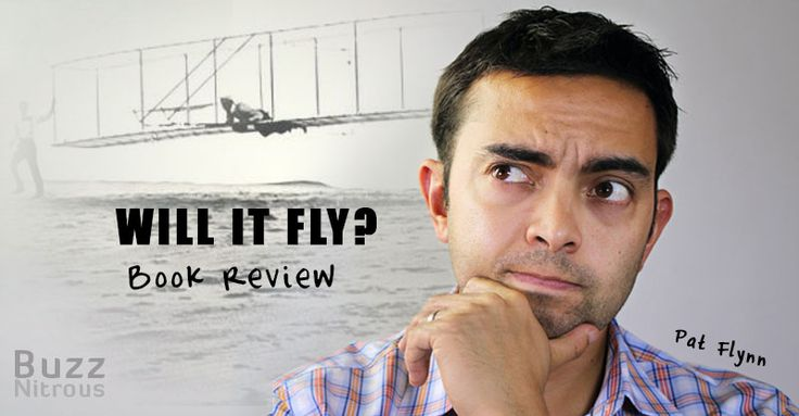 Will It Fly? Book Review: A Must-Read for Entrepreneurs by Pat Flynn http://www.buzznitrous.com/will-it-fly-book-review/