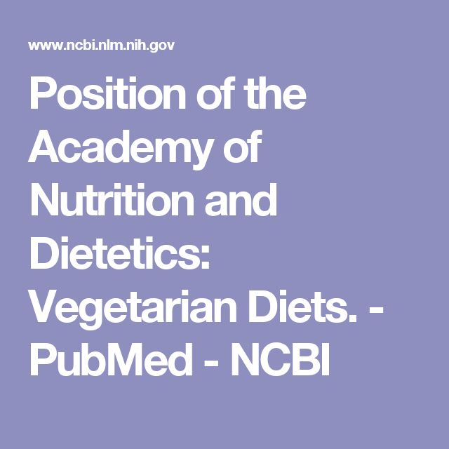 Position of the Academy of Nutrition and Dietetics: Vegetarian Diets.  - PubMed - NCBI