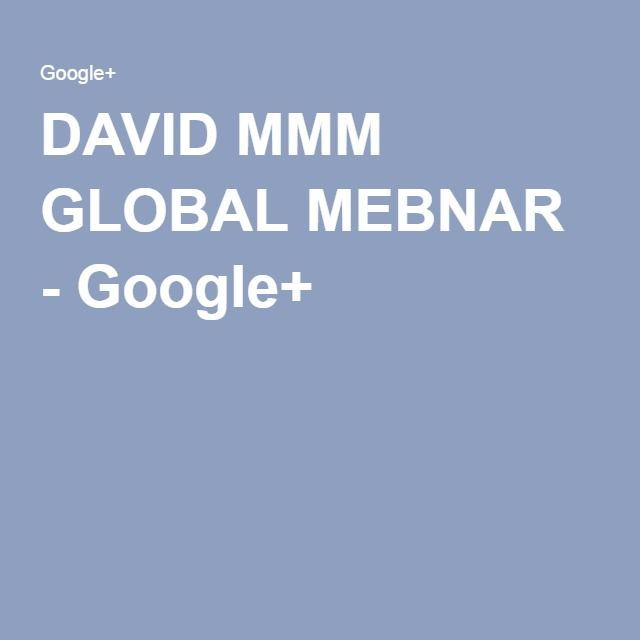 DAVID MMM GLOBAL MEBNAR - Google+