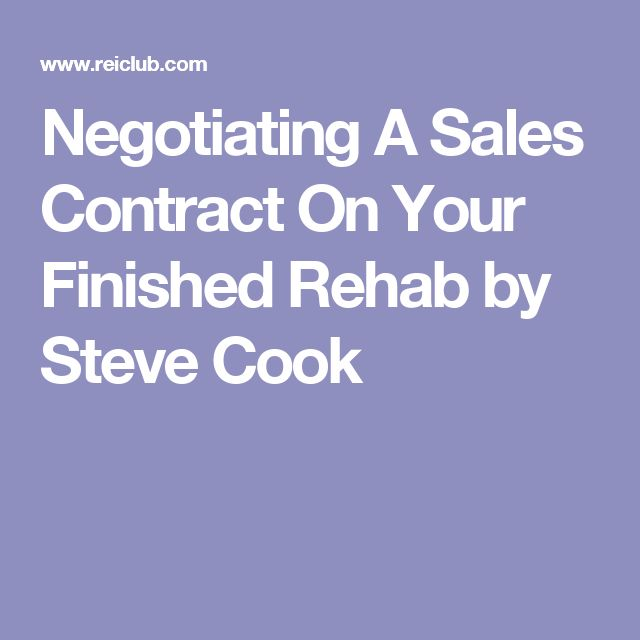 Negotiating A Sales Contract On Your Finished Rehab by Steve Cook