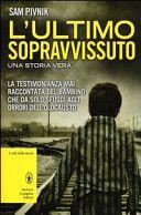 Sam Pivnik, L'ultimo sopravvissuto. Una storia vera