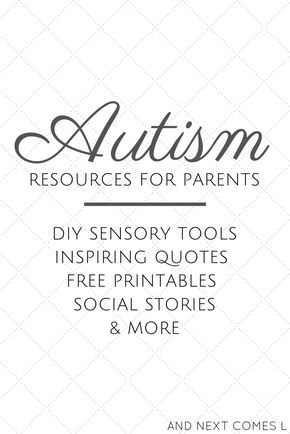 Autism resources for parents including DIY sensory tools, free printables, free social stories, & inspirational quotes from And Next Comes L