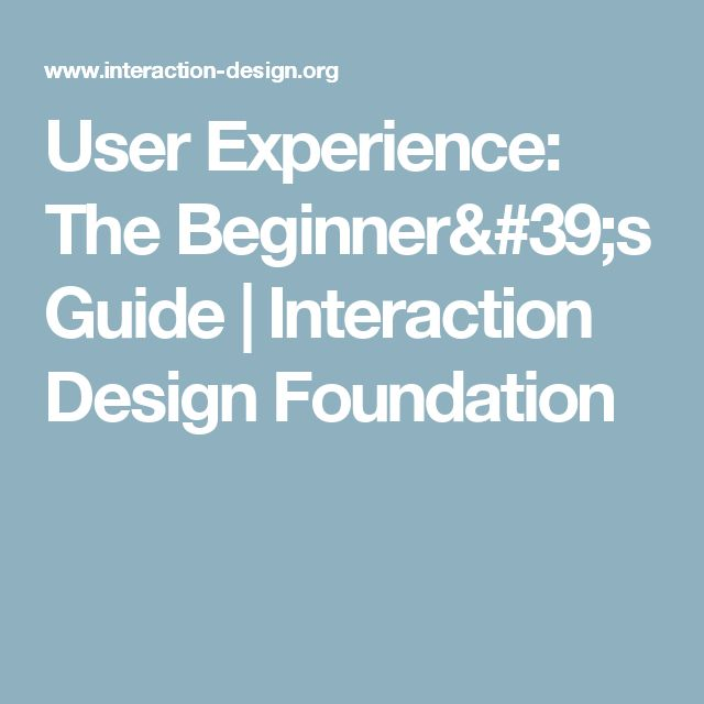 User Experience: The Beginner's Guide | Interaction Design Foundation